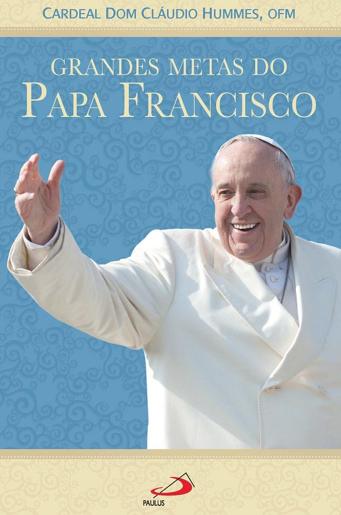 """O Cardeal Hummes e """"As grandes metas do Papa Francisco"""""""